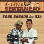 Sabadão Sertanejo com Eduardo Neto e Ronaldo