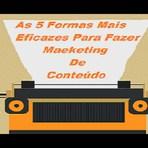 Marketing de Conteúdo E As 5 Formas Mais Eficazes Para O Fazer