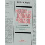 Trilogia de Matías Molina pretende contar história dos jornais brasileiros