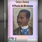 Documentário - Cruz e Sousa - O Poeta do Desterro
