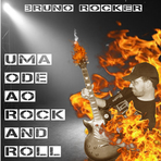 Dica de álbum: Bruno Rocker - Uma Ode ao Rock and Roll
