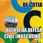 Apostila AGENTE DA DEFESA CIVIL (MASCULINO) - Concurso Prefeitura de Cotia 2015