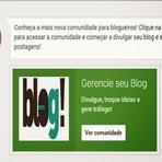 Gerencie seu Blog! - Conheça a mais nova comunidade do Google Plus