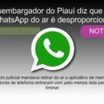 Desembargador do Piauí diz que tirar WhatsApp do ar é desproporcional
