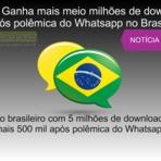 Tecnologia & Ciência - Zap Zap Ganha mais meio milhão de downloads após polemica Whatsapp