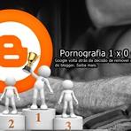 Blogosfera - A pornografia venceu: Google volta atrás na sua decisão de banir conteúdo explicito de sua plataforma de blogs.