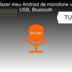 Como usar o Android no PC como microfone via Wifi, USB e Bluetooth