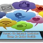 Porque os Internet Marketers usam as redes sociais
