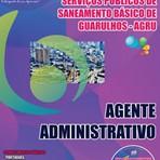 Apostila AGENTE ADMINISTRATIVO  Concurso Agência Reguladora dos Serviços Públicos de Saneamento Básico de Guarulhos 2015
