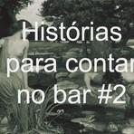 Histórias para contar no bar #2