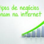 Internet - Que tipos de negócio funcionam na internet?
