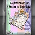 Documentário - Arquitetura Secular - A Basílica de Santa Sofia