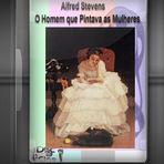 Documentário - Alfred Stevens - O Homem que Pintava as Mulheres