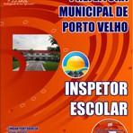 Livros - Apostila INSPETOR ESCOLAR - Concurso Prefeitura Municipal de Porto Velho / RO 2015