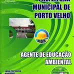 Livros - Apostila AGENTE DE EDUCAÇÃO AMBIENTAL - Concurso Prefeitura Municipal de Porto Velho / RO 2015