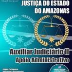 Apostila Concurso Tribunal de Justiça do Estado do Amazonas 2015 Auxiliar Judiciário II Especialidade Administrativo