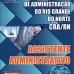 Livros - Apostila ASSISTENTE ADMINISTRATIVO - Concurso Conselho Regional de Administração do Rio Grande do Norte - CRA/RN 2015