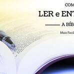 Como ler e entender a Bíblia, a Palavra de Deus?