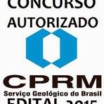 Foi autorizado Concurso Serviço Geológico do Brasil - CPRM (Edital 2015)