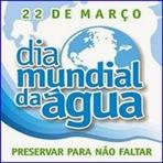 O Dia Mundial da Água.