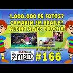 1.000.000 de fotos? Camarim em Braile? Alcino Alves e Rocha - Programa Zmaro 166
