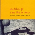 Futebol - Uma bola no pé e uma ideia na cabeça: o que o futebol nos faz pensar