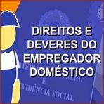 Notícias do INSS: O empregador doméstico e os deveres perante a Previdência Social.