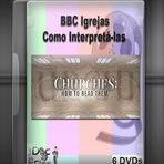 Documentário - BBC - Igrejas - Como Interpretá-las 6 DVDs