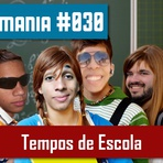 Podcasts - Monomania #030 – Tempos de Escola (parte 1)