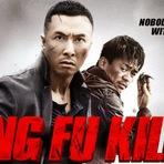 Kung Fu Killer (2015). Trailer legendado. Ação, luta, policial, crime e suspense. Ficha técnica. Cartaz.