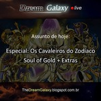 DG Live Extra #1 - Especial CDZ Soul of Gold + Extras. Confiram tbm a dublagem da curta anime inédita do Next Dimension
