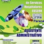 Concursos Públicos - Apostila Impressa EBSERH HC-UFPR (PR) MVFA - Assistente Administrativo (Digital)