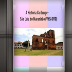 Documentário - A História Vai longe - São Luiz do Maranhão ( Raridades VHS-DVD)
