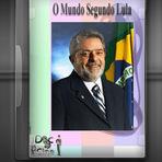 Documentário - O Mundo Segundo Lula