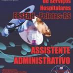 Apostila Concurso EBSERH 2015 Pelotas / Rio Grande do Sul - ASSISTENTE ADMINISTRATIVO