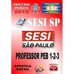 Apostila Concurso Publico Sesi Sp Prof Educacao Basica Peb I II III 2015 - Apostilas So Concursos
