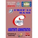 Apostila Concurso Publico Cref 13 Ba Se Assistente Administrativo 2015 - Apostilas So Concursos