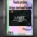 Documentário - Mundos Perdidos - Abrigos Americanos Secretos