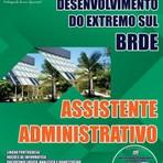 Apostila ASSISTENTE ADMINISTRATIVO - Concurso Banco Regional de Desenvolvimento do Extremo Sul (BRDE) 2015