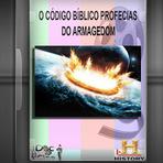 Documentário - O CÓDIGO BÍBLICO PROFECIAS DO ARMAGEDOM