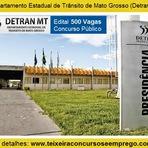 Edital Concurso Detran (MT) 2015, São 500 vagas para Departamento Estadual de Trânsito de Mato Grosso