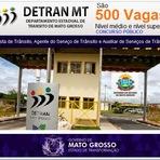 Governo do Estado-MT autorizou edital do Concurso Público Departamento Estadual de Trânsito de Mato Grosso (Detran-MT)