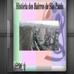 Documentários - Histórias dos Bairros de São Paulo 7 DVDs