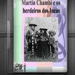 Documentários - Martín Chambi e os Herdeiros dos Incas