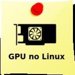 Como testar placa de vídeo no Linux [Manual]