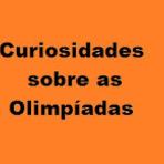Outros - Curiosidades sobre os Jogos Olímpicos