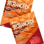 SECRIANÇA/DF prorroga inscrições de Concurso para 1.000 Vagas