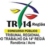 TRT14 autoriza edital Concurso Público TRT-14ª Região (RO e ACRE)