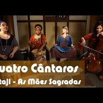 Música da Semana - Mataji - As Mães Sagradas (Quatro Cântaros)