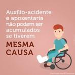 Auxílio-acidente e aposentaria não podem ser acumulados se tiverem a mesma causa